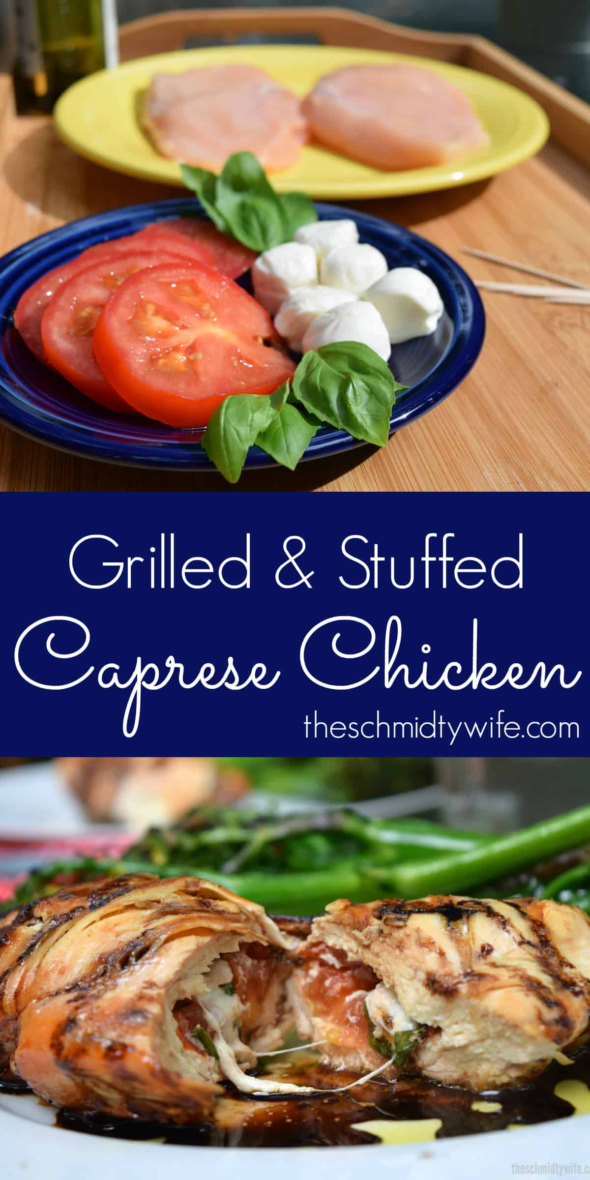 Grilled & Stuffed Caprese Chicken pinterest pin showing stuffed chicken cut in half with melty cheese