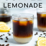 Pinterest Pin for Coffee Lemonade showing a glass with lemonade layered on the bottom and cold brew coffee on top