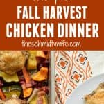 One Pan Fall Harvest Chicken Dinner pinterest pin