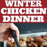 One Pan Winter Chicken Dinner perfect weeknight meal