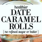 healthy-ish date caramel rolls in a baking dish being brushed with date caramel