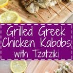 Pinterest Pin for Grilled Greek Chicken Kabobs with tzatziki sauce