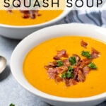 Pinterest Pin with text overlay, Roasted Butternut Squash Soup, image of close up of a white bowl of soup topped with bacon crumbles and parsley.