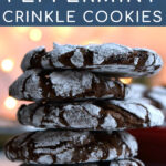 Pinterest Pin with text overlay 'Chocolate Peppermint Crinkle Cookies'. Image of a stack of chocolate cookies.