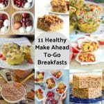 11 Healthy Make Ahead To Go Breakfasts collage