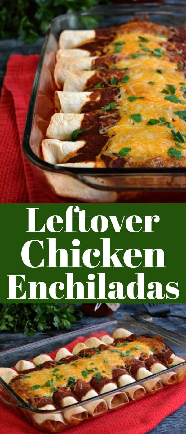 Leftover Chicken Enchiladas Pinterest Pin #enchiladas #leftoverchicken #dinnerideas
