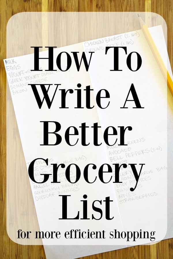 How To Write A Better Grocery List Pinterest Pin #groceryshopping #mealplanning #mealprep #organization