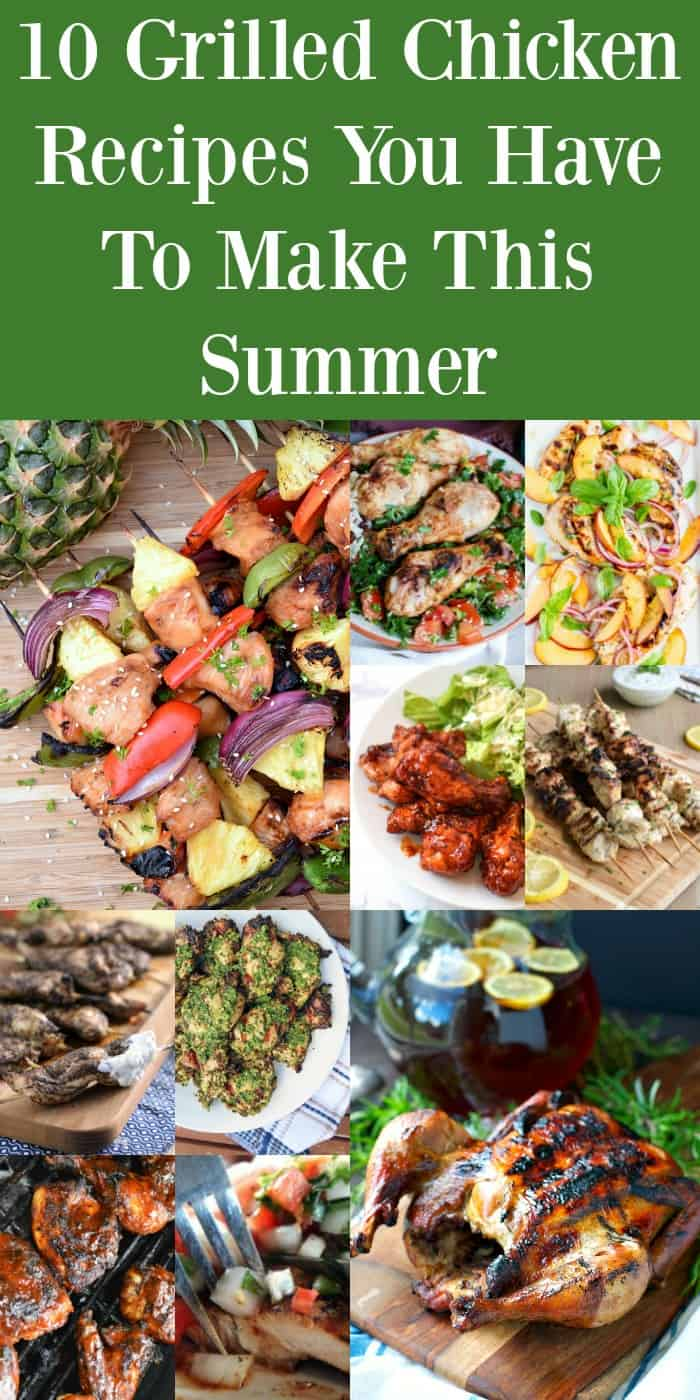 10 Grilled Chicken Recipes You Have To Make This Summer Pinterest Pin #chicken #grill #grilling #summer #grilledchicken #roundup