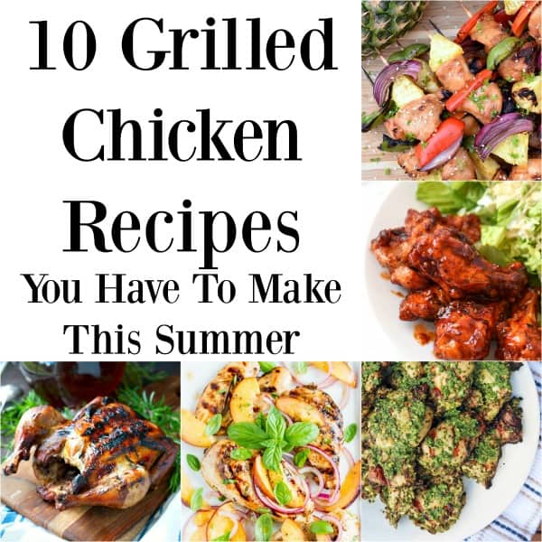 10 Grilled Chicken Recipes You Have To Make This Summer