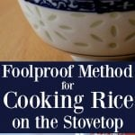 Foolproof Method for Cooking Rice on the Stovetop Pinterest Pin #rice #sidedish #howto #whiterice