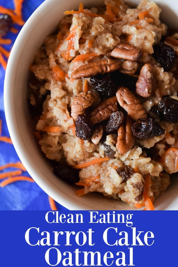 Clean Eating Carrot Cake Oatmeal - a fast healthy breakfast full of carrots, raisins, and spices