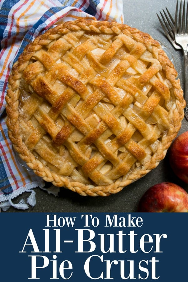 How to Make All Butter Pie Crust for the best pies ever!