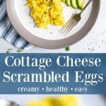 close up and overhead shot of cottage cheese scrambled eggs on a plate with a pinterest title banner
