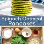 a collage for pinterest of a stack of spinach pancakes and a photo of the ingredients needed