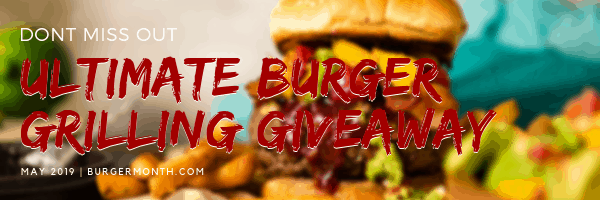 Ultimate Burger Grilling Giveaway for Burger Month 2019