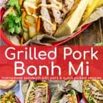 Grilled Pork Banh Mi's are a traditional Vietnamese sandwich made with quick pickled vegetables