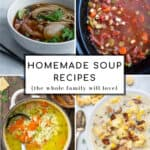 4 photos of homemade soup recipes that are part of the roundup of recipes