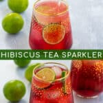 pinterest pin for Hibiscus Iced Tea Sparkler showing seltzer being poured into bright red tea with limes and ice