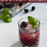 Pinterest Pin for a Blackberry Bourbon Smash with a photo of a red/purple drink in an old fashion glass