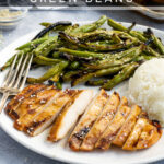 Pinterest Pin for teriyaki chicken and green beans showing a cut up chicken on a plate