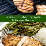 Pinterest Pin for Grilled Teriyaki Chicken showing two photos, on of chicken on a grill and one with cut up chicken on a plate