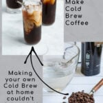 Pinterest Pin showing two pictures, one showing the ingredients needed to make cold brew coffee and a glass of the final cold brew coffee with milk