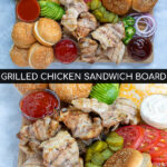 Pinterest Pin for Grilled Chicken Sandwich Board showing two images of the platter containing grilled chicken, buns, and toppings