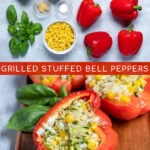 Pinterest Pin for Grilled Stuffed Bell Peppers show a photo of the ingredients and a grilled stuffed red bell pepper