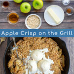 Grilled Apple Crisp Pinterest Pin showing two images, the ingredients needed for the dish and the cooked dessert topped with ice cream