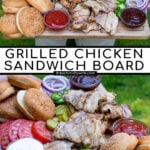 Pinterest Pin for Grilled Chicken Sandwich Board showing images of a person outside holding a large board with grilled chicken, buns, and toppings