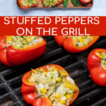 Pinterest Pin for Grilled Stuffed Bell Peppers showing a platter of stuffed bell peppers and a pepper being grilled