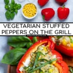 Pinterest Pin for Grilled Stuffed Bell Peppers showing the ingredients need and the final recipe of a vegetarian grilled pepper