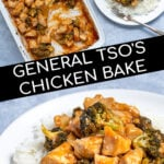 Pinterest Pin for Baked General Tso's Chicken showing the saucy chicken in the serving dish as well as on a pile of while rice on a plate