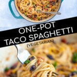 Pinterest Pin for One-Pot Taco Spaghetti with images of cooked spaghetti in a pot and on a fork with black beans and shredded cheese