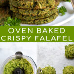 Pinterest Pin for Oven Baked Falafel showing a stack of baked falafel and the instruction processes including the food processor and making balls of falafel