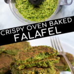 Pinterest Pin for Oven Baked Falafel showing the falafel mixture in a food processor and a baked stack of falafel on a plate
