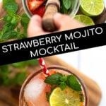 Pinterest Pin for Strawberry Mojito Mocktail showing two images, one of strawberries and mint being muddled together and a second of the final beverage with mint and lime garnishes
