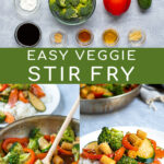 Pinterest Pin for Easy Veggie Stir Fry with photos of the ingredients for the stir fry, the stir fry being made in the pan, and the final finished stir fry over a bed of rice