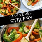Pinterest Pin for Easy Veggie Stir Fry with two photos of colorful vegetables in a skillet in a sauce being scooped with a wooden spoon