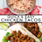 Pinterest Pin with text overlay Quick Chicken Tacos showing images of chicken pieces with taco seasoning and chicken filling in a flour tortillas.