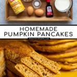 Pinterest Pin with Text overlay Homemade Pumpkin Pancakes with two images, first all of the ingredients on a tray, second a bite of pancake on a fork resting on the side of a plate.