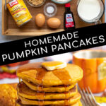 Pinterest Pin with Text overlay Homemade Pumpkin Pancakes with two images, first the ingredients on a tray for the recipe, second a stack of pancakes with butter and maple syrup.