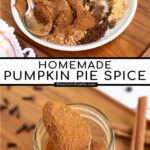 Pinterest Pin with text overlay Homemade Pumpkin Pie Spice with two photos of the spices being blended on a plate and a spoonful of the spice blend.