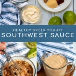 Pinterest Pin with text overlay Healthy Greek Yogurt Southwest Sauce showing photos of ingredients for sauce, sauce being mixed, and final sauce recipe in a cup.