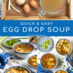 Pinterest Pin with text over lay 'Quick & Easy, Egg Drop Soup' with images of ingredients needed and small bowls full of soup and topped with green onions.