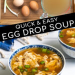 Pinterest Pin with text over lay 'Quick & Easy, Egg Drop Soup' with images of ingredients needed and of a small bowl full of soup and topped with green onions.