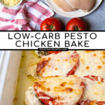 Pinterest Pin with text overlay 'Low- Carb Pesto Chicken Bake' showing photos of the ingredients and the final dish cooked.