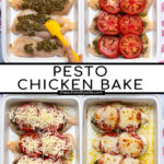 Pinterest Pin with text overlay 'Pesto Chicken Bake' showing photos of the steps of adding the ingredients to the chicken to make the recipe.