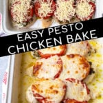 Pinterest Pin with text overlay 'Easy Pesto Chicken Bake' showing photo before the chicken bake goes in the oven and once it is done cooking.