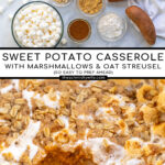 Pinterest Pin with Text: Sweet Potato Casserole with Marshmallow & Oat Streusel, showing ingredients for the dish and the final recipe with a scoop taken out of it.